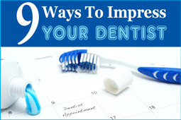 9 Ways To Impress Your Dentist Blog