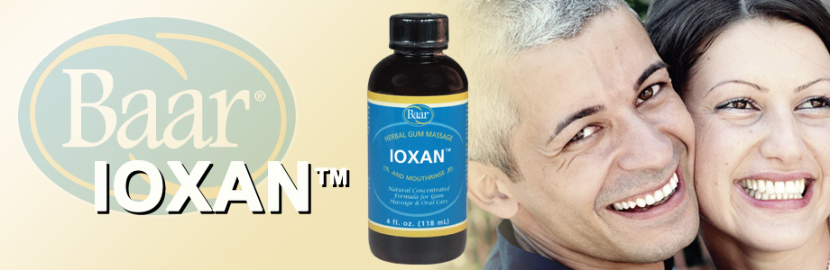 Ioxan, herbal, natural gum massage and mouthwash from Baar Products to help relieve sore gums, canker sores, gingivitis and mouth sores. Ioxan helps create stronger gums and teeth and support oral health banner.